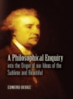 A Philosophical Enquiry into the Origin of our Ideas of the Sublime and Beautiful - eBook