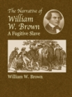 The Narrative of William W. Brown, a Fugitive Slave - eBook