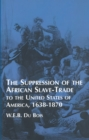 Suppression of the African Slave-Trade to the United States of America - eBook