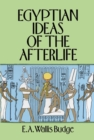 Egyptian Ideas of the Afterlife - eBook