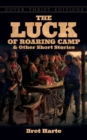 The Luck of Roaring Camp and Other Short Stories - eBook