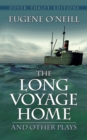 The Long Voyage Home and Other Plays - eBook