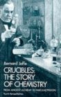 Crucibles : Story of Chemistry from Ancient Alchemy to Nuclear Fission - Book