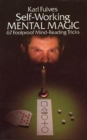 Self-working Mental Magic : Sixty-seven Foolproof Mind Reading Tricks - Book