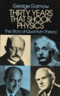 Thirty Years that Shook Physics : The Story of Quantum Theory - Book