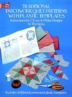 Traditional Patchwork Quilt Patterns with Plastic Templates : Instructions for 27 Easy-to-Make Designs - Book