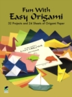 Fun with Easy Origami : 32 Projects and 24 Sheets of Origami Paper - Book