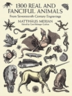 1300 Real and Fanciful Animals : From Seventeenth-Century Engravings - Book