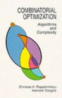 Combinatorial Optimization : Algorithms and Complexity - Book