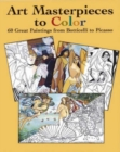 Art Masterpieces to Colour : 60 Great Paintings from Botticelli to Piccasso - Book