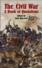 The Civil War : A Book of Quotation - Book