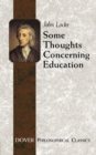Some Thoughts Concerning Education : (Including Of the Conduct of the Understanding) - Book