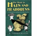 The Mode in Hats and Headdress : A Historical Survey with 190 Plates - Book