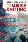 Alice Starmore's Book of Fair Isle Knitting - Book