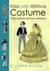 Folk and Festival Costume : A Historical Survey with Over 600 Illustrations - Book