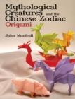 Mythological Creatures and the Chinese Zodiac Origami - Book