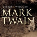 The Wit and Wisdom of Mark Twain - Book