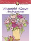Creative Haven Beautiful Flower Arrangements Coloring Book - Book