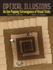 Optical Illusions : An Eye-Popping Extravaganza of Visual Tricks - Book