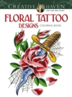 Creative Haven Floral Tattoo Designs Coloring Book - Book