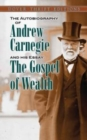 The Autobiography of Andrew Carnegie and His Essay : The Gospel of Wealth - Book