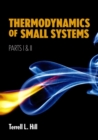 Thermodynamics of Small Systems, Parts I & II - Book