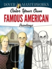 Dover Masterworks: Color Your Own Famous American Paintings - Book