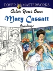 Dover Masterworks: Color Your Own Mary Cassatt Paintings - Book