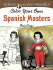 Dover Masterworks: Color Your Own Spanish Masters Paintings - Book