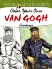 Dover Masterworks: Color Your Own Van Gogh Paintings - Book