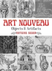 Art Nouveau : Objects and Artifacts - Book