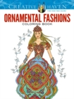Creative Haven Ornamental Fashions Coloring Book - Book