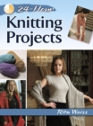 24-Hour Knitting Projects - Book