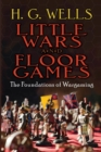Little Wars and Floor Games - eBook