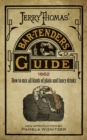 Jerry Thomas' Bartenders Guide : How to Mix All Kinds of Plain and Fancy Drinks - Book