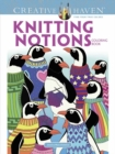 Creative Haven Knitting Notions Coloring Book - Book