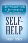 Self-Help : The Original Guide to Bootstrapping Your Success - Book
