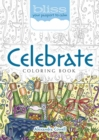 BLISS Celebrate! Coloring Book : Your Passport to Calm - Book
