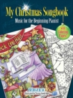 My Christmas Songbook : Music for the Beginning Pianist (Includes Coloring Pages!) - Book