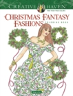Creative Haven Christmas Fantasy Fashions Coloring Book - Book