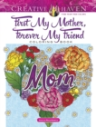 Creative Haven First My Mother, Forever My Friend Coloring Book - Book