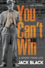 You Can't Win: A Story from Life : A Story from Life - Book