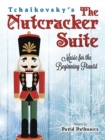 Tchaikovsky's The Nutcracker Suite: Music for the Beginning Pianist : Music for the Beginning Pianist - Book