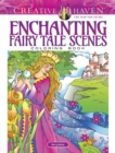 Creative Haven Enchanting Fairy Tale Scenes Coloring Book - Book