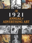 The 1921 Annual of Advertising Art: The Catalog of the First Exhibition Held by The Art Directors Club : The Catalog of the First Exhibition Held by The Art Directors Club - Book