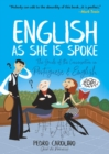 English as She Is Spoke: The Guide of the Conversation in Portuguese and English : The Guide of the Conversation in Portuguese and English - Book