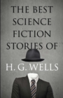 The Best Science Fiction Stories of H. G. Wells - eBook