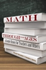 Math Through the Ages : A Gentle History for Teachers and Others - Book