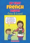 My First French Lesson : Color & Learn! - Book