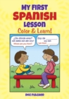 My First Spanish Lesson : Color & Learn! - Book